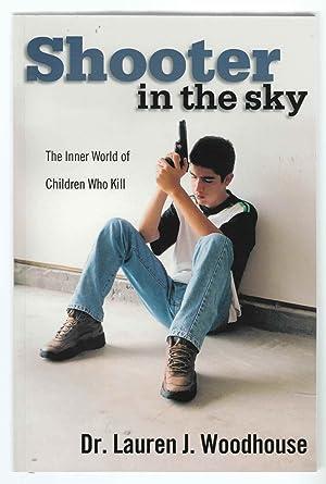 Shooter in the Sky The Inner World: Woodhouse, Lauren J.