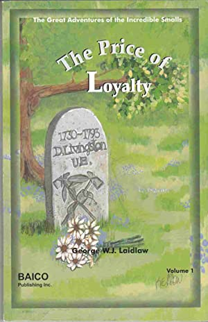 The Price of Loyalty The Large Adventures: Laidlaw, George W.