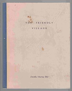 The Friendly Village & Ten Poems: Sliter, Dorothy Murray
