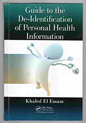 Guide to the De-Identification of Personal Health: El Emam, Khaled