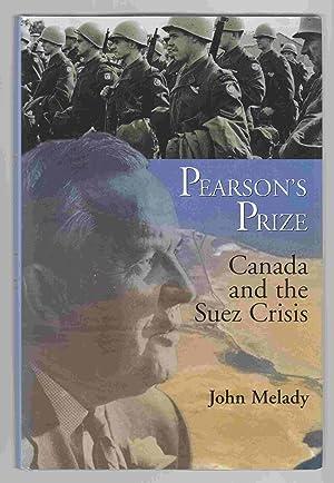 Pearson's Prize Canada and the Suez Crisis: Melady, John