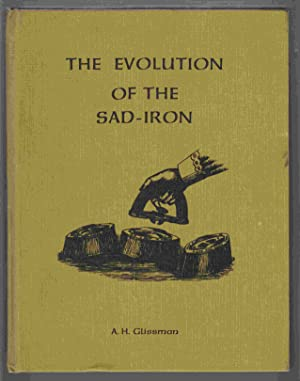The Evolution of the Sad-Iron: Glissman, A. H.