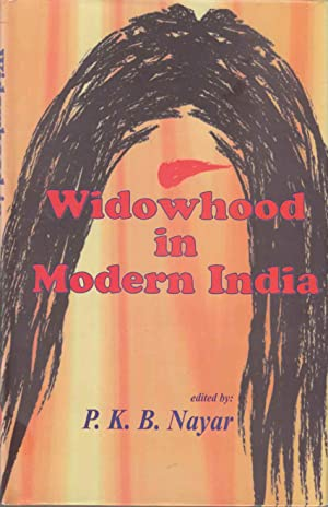 Widowhood in Modern India: Nayar, P. K.