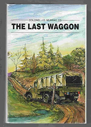 The Last Waggon The Final Story of: Murray, J. Darrach