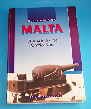 Malta A Guide to the Fortifications: Hughes, Quentin