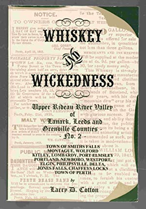 Whiskey and Wickedness: Upper Rideau River Valley: Cotton, Larry D.