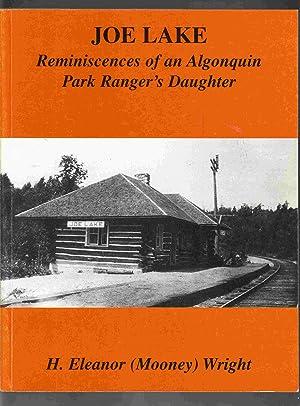 Joe Lake Reminiscences of an Algonquin Park: Wright, H. Eleanor