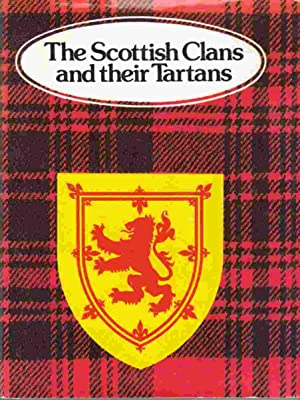 The Scottish Clans and Their Tartans: Anon.