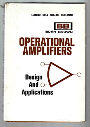 Operational Amplifiers Design and Applications: Graeme, Jerald G.