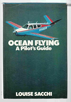 Ocean Flying A Pilot's Guide: Sacchi, Louise