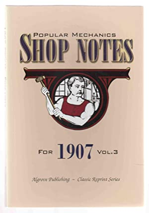 Popular Mechanics Shop Notes for 1907 Vol.: Windsor, H. H.
