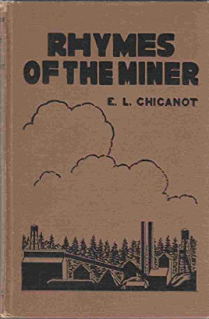 Rhymes of the Miner: Chicanot, E. L.