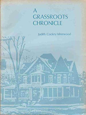 A Grassroots Chronicle: Isherwood, Judith Cockey