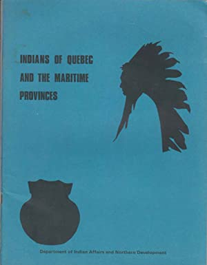 Indians of Quebec and the Maritime Provinces: Anon.