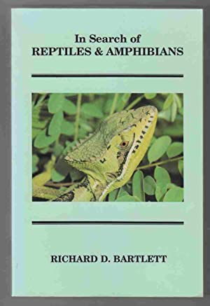In Search of Reptiles and Amphibians: Bartlett, Richard D.
