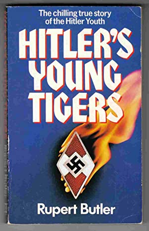 Hitler's Young Tigers The Chilling True Story: Butler, Rupert