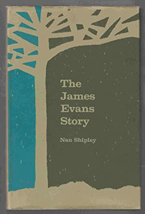 The James Evans Story: Shipley, Nan