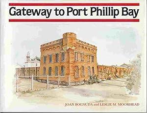 Gateway to Port Phillip Bay: Moorhead, Leslie M.