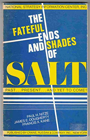 The Fateful Ends and Shades of SALT: Nitze, Paul H.