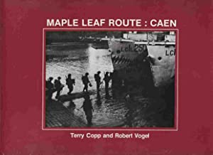 Maple Leaf Route: Caen: Copp, Terry &