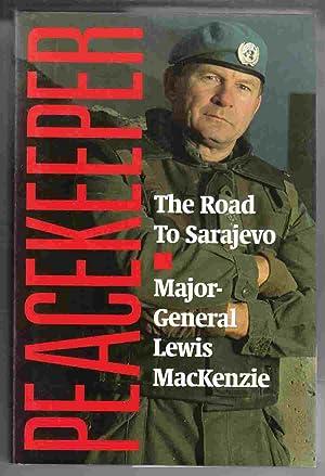 Peacekeeper: The Road to Sarajevo: MacKenzie, Lewis