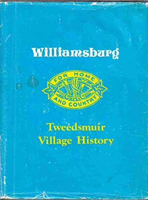 Williamsburg, Tweedsmuir Village History: Various