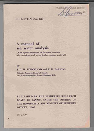 A Manual of Sea Water Analysis: Strickland, J. D.