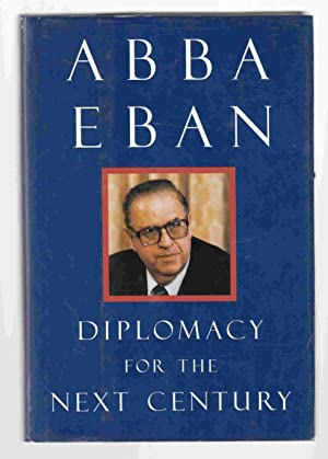Diplomacy for the Next Century: Eban, Abba
