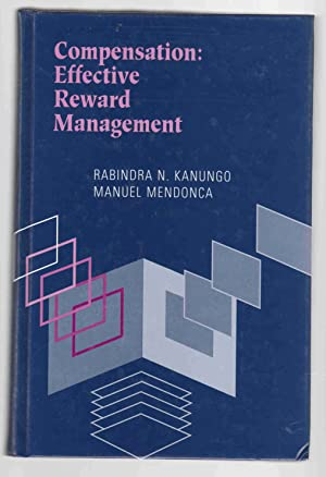 Compensation: Effective Reward Management: Kanungo, Rabindra N.