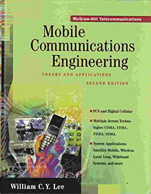 Mobile Communications Engineering Theory and Applications (Second: Lee, William C.