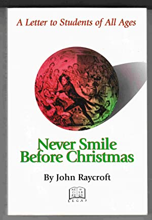 Never Smile before Christmas A Letter to: Raycroft, John