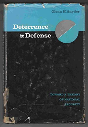 Deterrence and Defense Toward a Theory of National Security: Snyder, Glenn H.