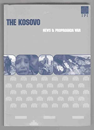 The Kosovo News and Propaganda War: Goff, Peter (Ed. )