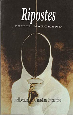 Ripostes Reflections in Canadian Literature: Marchand, Philip
