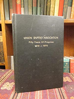 History of the Union Baptist Association 1918-1970 (SIGNED)