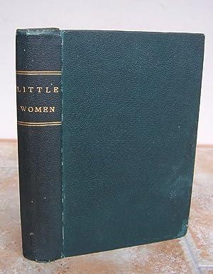 LITTLE WOMEN or, Meg, Jo, Beth and: ALCOTT, Louisa M.
