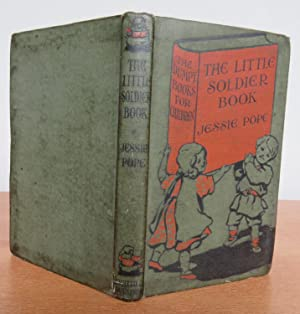 THE LITTLE SOLDIER BOOK.: POPE, Jessie. Illustrated