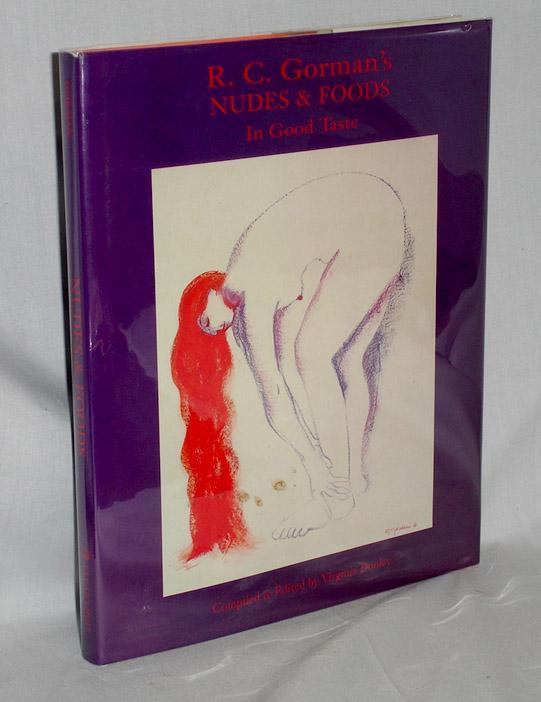 R.C. Gorman's Nudes & Foods in Good Taste Dooley, Virginia (editor & compiler)