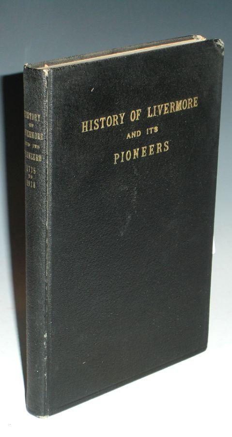 History of the Town of Livermore, Androscoggin County Maine; From Its Inception in 1735 and Its Grant of Land in 1772 to Its Organization in 1795 Up