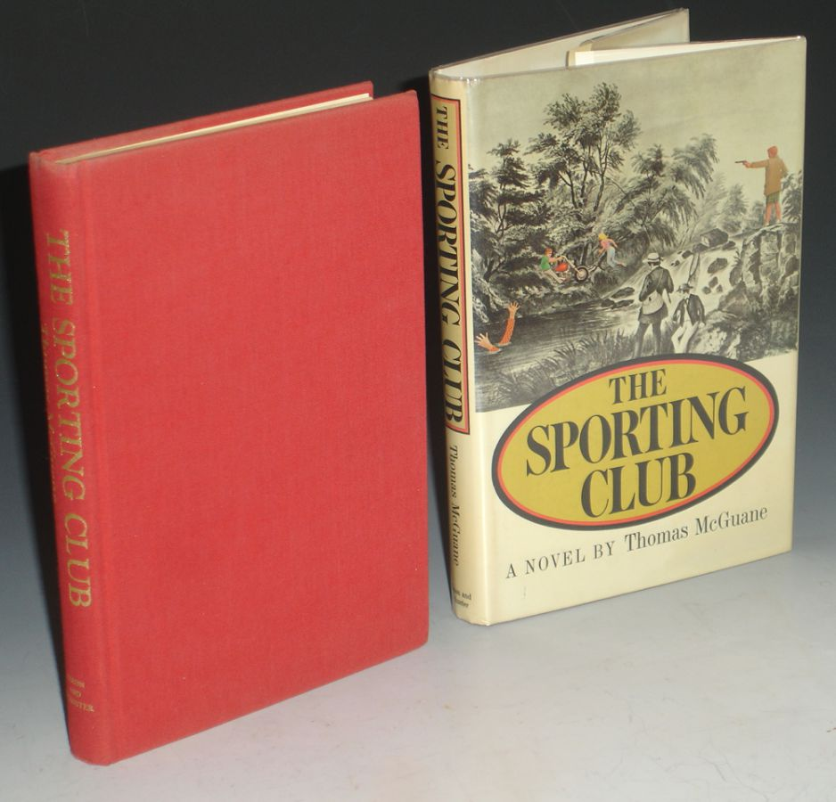 The Sporting Club McGuane, Thomas Octavo. First printing of the author's first book inscribed by him. 220pp. The story of a sporting club in Michigan for hunting and fishing enthusiast