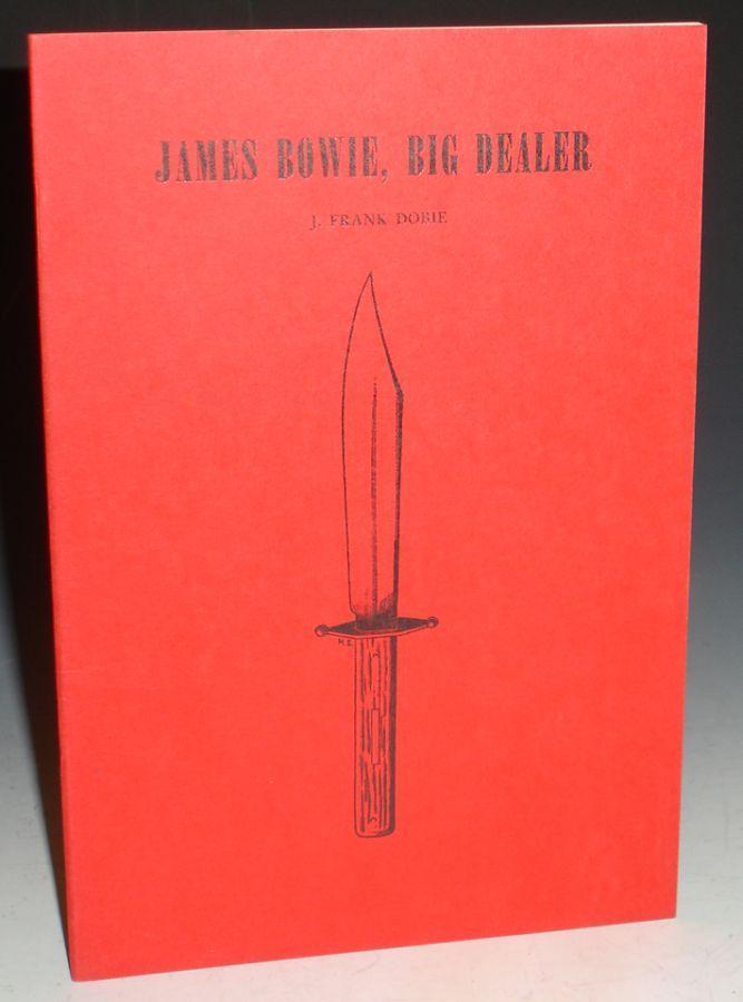 James Bowie, Big Dealer: Dobie, J. Frank