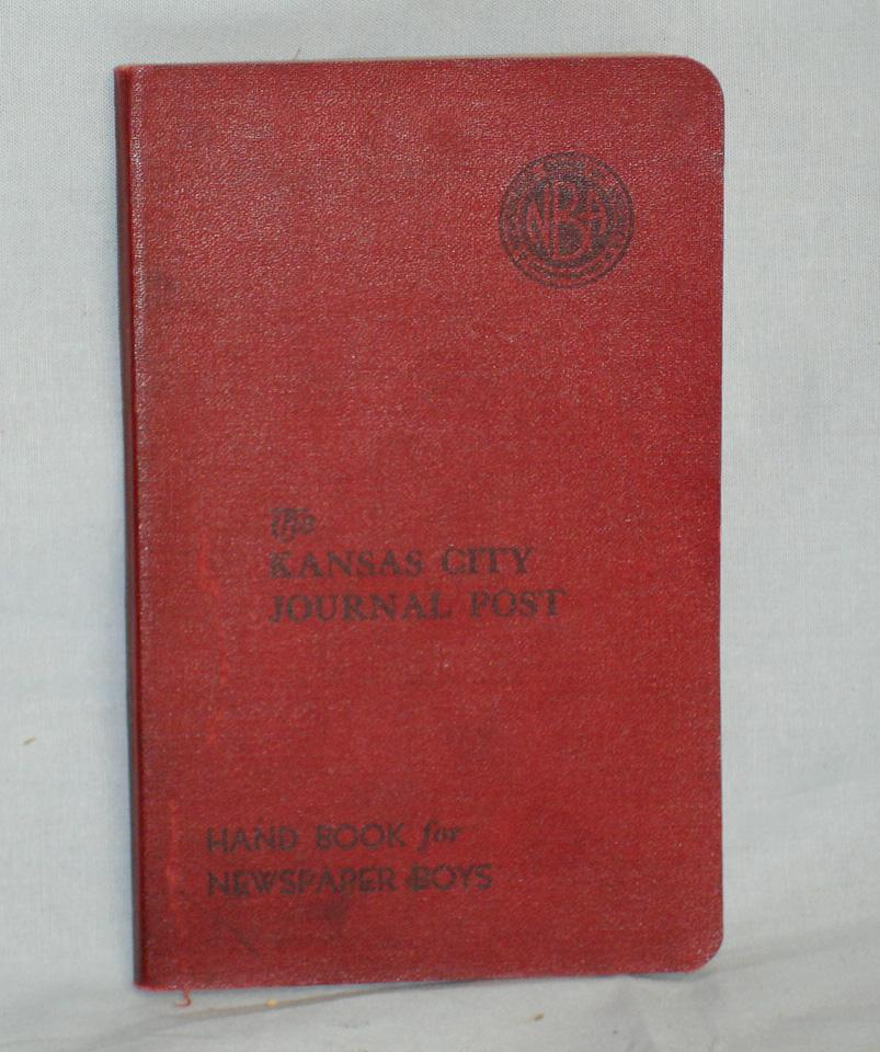 The N.B.A Handbook for Newspaper Boys Small Octavo. 143p. A rare item issued by the Kansas City Post besides giving the 10 major points for how boys get subscriptions, keep them and addres