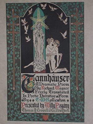 Tannhauser: Wagner, Richard(T.W. Rolleston Transator; Presented By Willy Pogany)