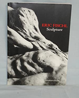 Eric Fischl : Sculpture; a Conversation About Sculpture with Eric Fischl and Elean Wingate, ...