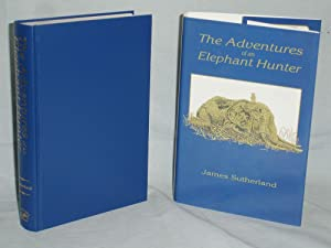 The Adventures of an Elephant Hunter: Sutherland, James