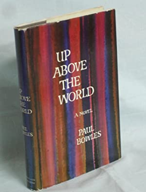 Up above the World: Bowles, Paul