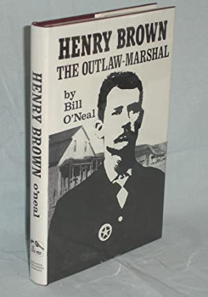 Henry Brown, the Outlaw Marshal: O'Neal, Bill