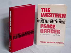 The Western Peace Officer, a Legacy of Law and Order: Prassel, Frank Richard