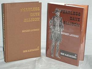 Fearless Dave Allison, Border Lawman, a Transitional Lawman on a Transitional Frontier: Alexander, ...