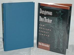 Dangerous Dan Tucker, New Mexico's Deadly Lawman: Alexander, Bob
